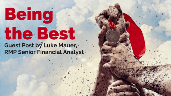Being the Best | Guest RMP Insights Post by RMP Senior Financial Analyst, Luke Mauer