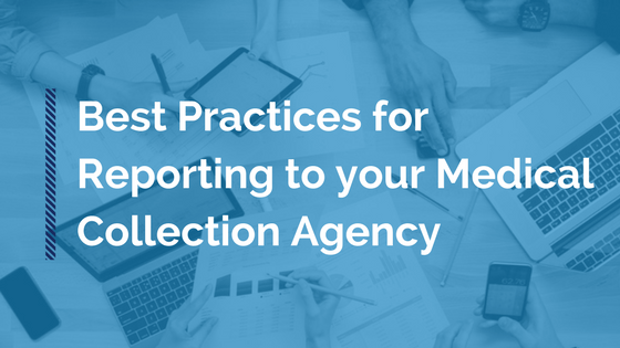 Best Practices for Reporting to your Medical Collection Agency | RMP Insights