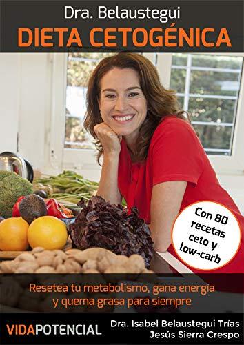 Dieta Cetogénica: Resetea tu metabolismo, gana energía y quema grasa para siempre