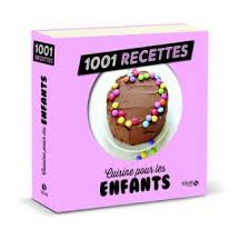 1001 recettes pour les enfants - éditions SOLAR