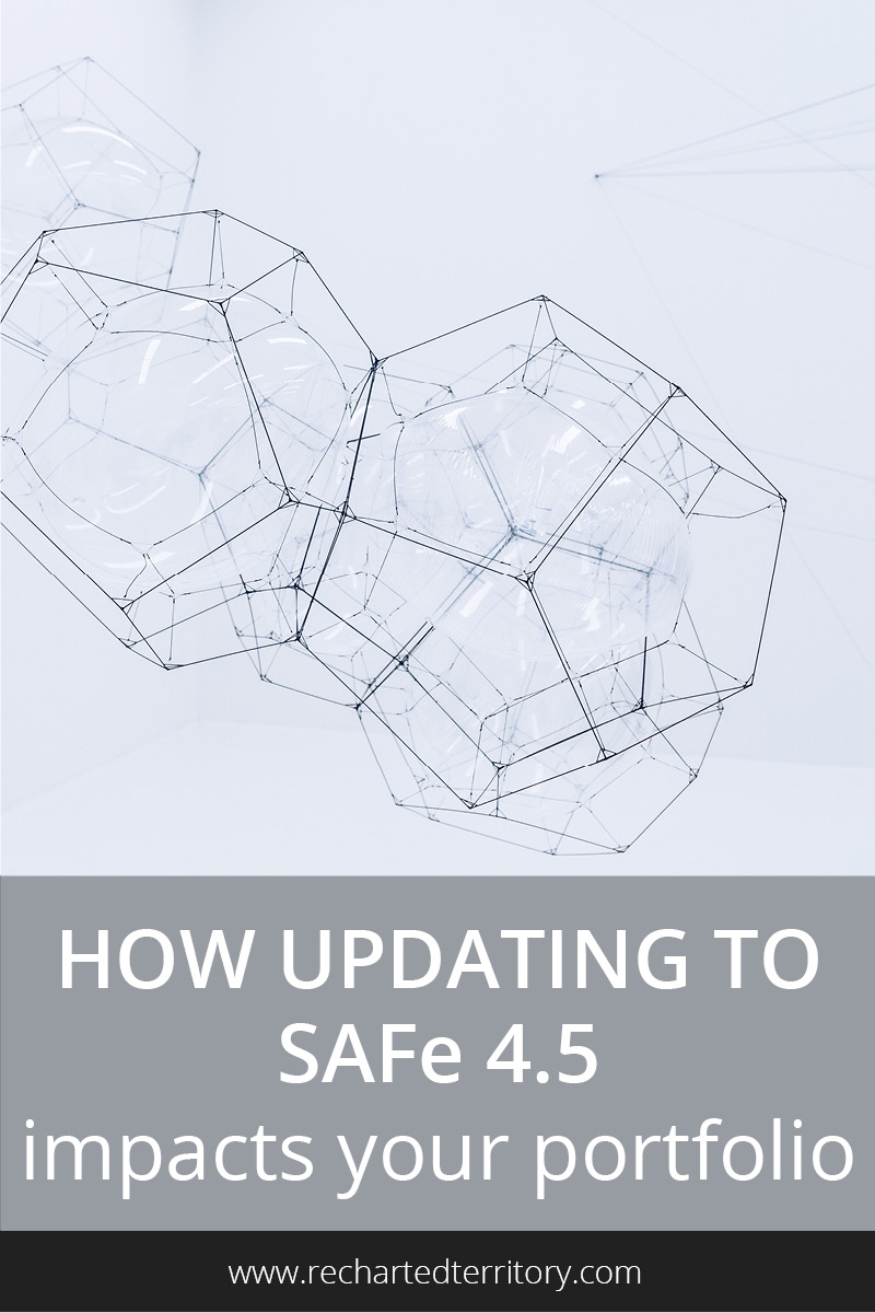 How updating to SAFe 4.5 impacts your portfolio approach