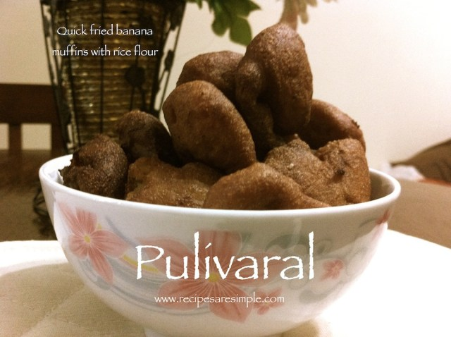 Pulivaral - Fried Banana Muffins with Rice Flour