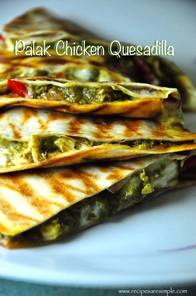 palak chicken quesadilla