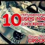 10 Non-Traditional Uses for Crock Pots