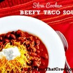 Slow Cooker Beefy Taco Soup