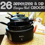 26 Appetizer and Dip Recipes that cRock!