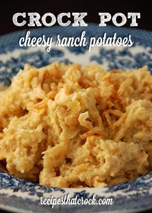 Crock Pot Cheesy Ranch Potatoes - Creamy, cheesy potatoes with amazing flavor!