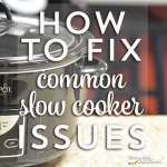 How To Fix Common Slow Cooker Issues