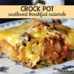 This Crock Pot Southwest Breakfast Casserole is super easy and super delicious!