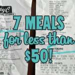 7 Meals for Less Than $50!