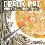 Crock Pot Chicken Wild Rice Soup Recipe: This classic soup is a perfect slow cooker recipe. Full of flavorful veggies, chicken and the perfect wild rice blend. This soup recipe is great for lunch and hearty enough for family dinner.