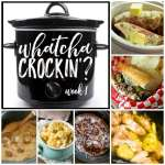 Good Crock Pot Recipes – Whatcha Crockin' Wednesday Week 1