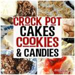Crock Pot Cakes, Cookies and Candies