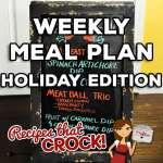 Weekly Meal Plan – Week 15 Holiday Edition