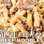 Slow Cooker Beef Noodles