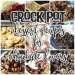 Crock Pot Dessert Recipes for Chocolate Lovers