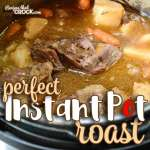 Are you looking for the perfect Instant Pot Roast recipe? We took our tried and true family roast and converted it into an electric pressure cooker recipe. #InstantPot #Beef #Roast #Recipe
