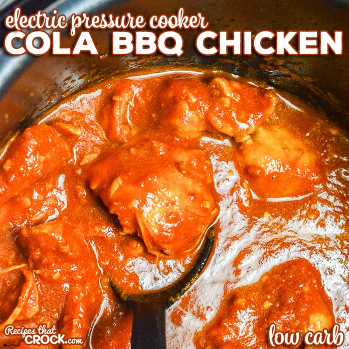 Electric Pressure Cooker Cola Bbq Chicken Low Carb Recipes That Crock