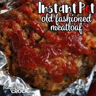 Instant Pot Old Fashioned Meatloaf
