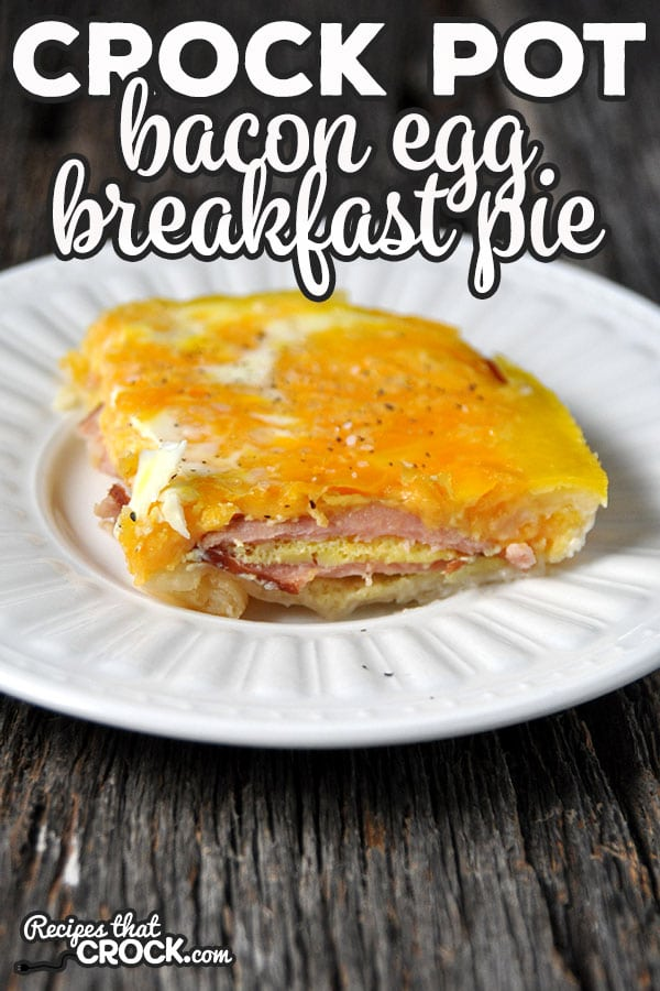 If you are looking for a delicious breakfast recipe, look no further! This Crock Pot Bacon Egg Breakfast Pie is yummy and easy to make!