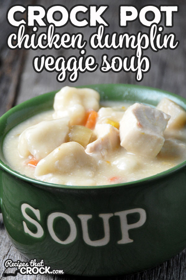 Are you looking for a delicious soup that will fill you up? This Crock Pot Chicken Dumplin' Veggie Soup will tickle your taste buds and fill your belly up!