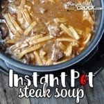 This Instant Pot Steak Soup recipe is so delicious and so easy that everyone will be begging you to make more, and you won't mind one bit!