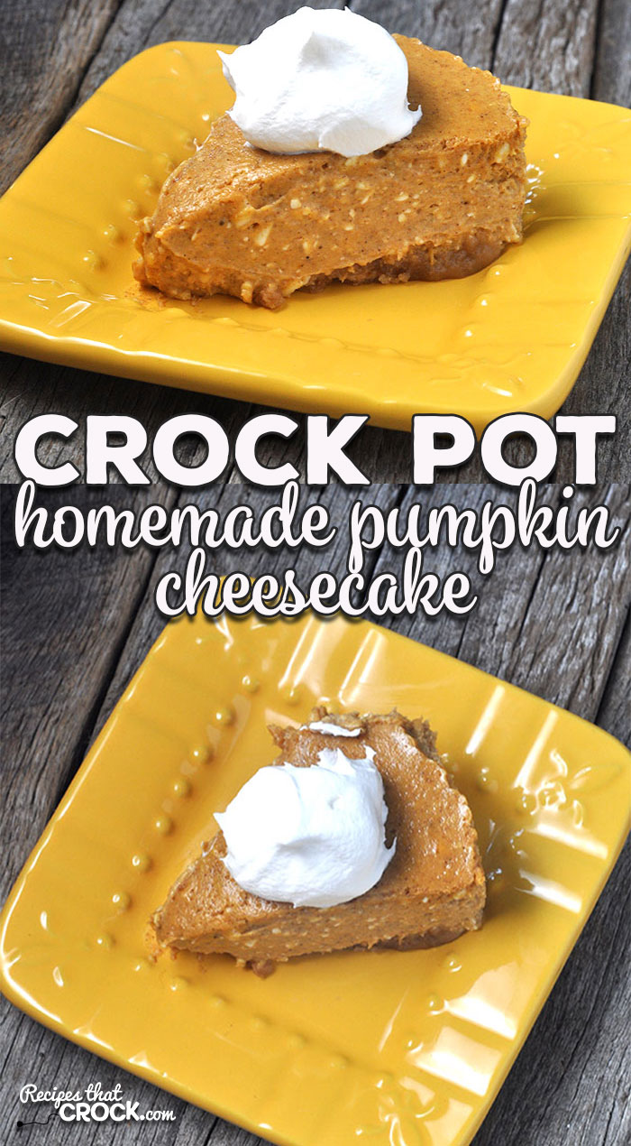 This Homemade Crock Pot Pumpkin Cheesecake is a simple way to make a cheesecake in your slow cooker without a special pan and has an incredible flavor!