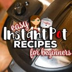 Are you looking for Easy Instant Pot Recipes for Beginners? These electric pressure cooker recipes are tried and true, simple to make and perfect for anyone just starting out with their Instant Pot, Ninja Foodi or Crock Pot Express. Recipes include Instant Pot Main Dishes, Side Dishes for Electric Pressure Cookers and our favorite flavorful Instant Pot Soups.
