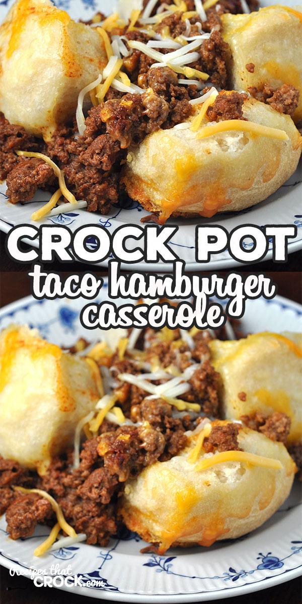 This Crock Pot Taco Hamburger Casserole is a delicious twist on our family favorite Crock Pot Hamburger Casserole. It is a great way to mix up taco night!   via @recipescrock