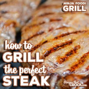 We are sharing how to grill the perfect steak! Whether you are using your outdoor grill or the Ninja Foodi Grill indoors, get your steak exactly how you want it!