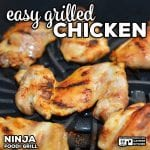 Our Easy Grilled Chicken is super simple and turns out tender and juicy every time! Great fail proof recipe for your outdoor grill or indoor Ninja Foodi Grill.