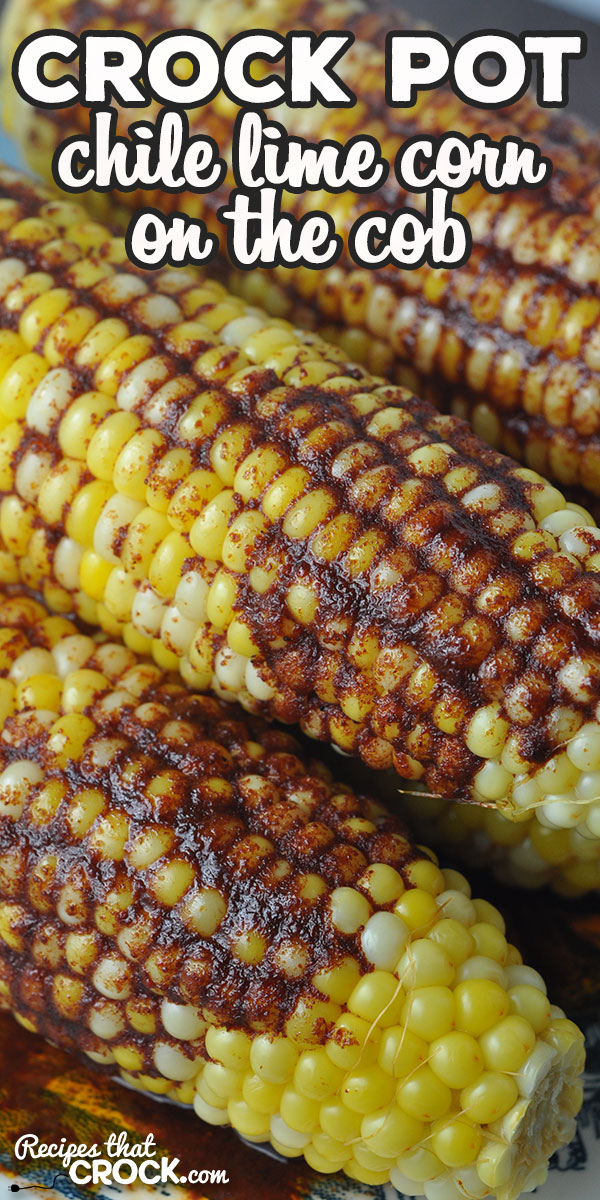 If you love chile lime flavor, you are going to go nuts over this Chile Lime Crock Pot Corn on the Cob! It is super simple to make and absolutely delicious! via @recipescrock