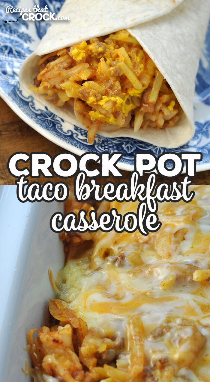 Crock Pot Taco Breakfast Casserole is an easy cheesy taco beef hash brown casserole you can serve on its own or in a flour tortilla. via @recipescrock