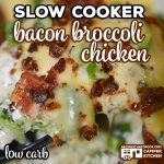 Our Slow Cooker Bacon Broccoli Chicken (Low Carb) is a tried and true crock pot casserole we love! Savory Bacon crumbles, savory chicken and tender broccoli in a delicious cheesy, creamy sauce.