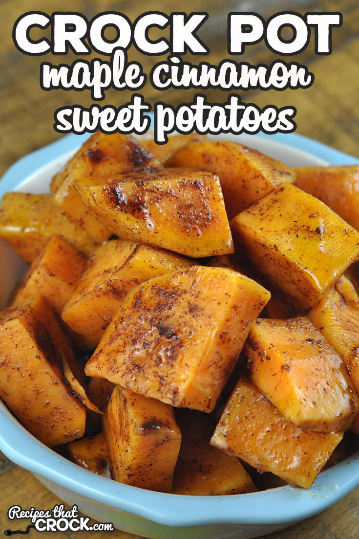 These Maple Cinnamon Crock Pot Sweet Potatoes are easy to throw together and a delicious side dish to round out your dinner! via @recipescrock