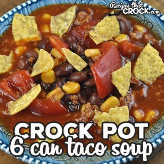 If you need a simple and delicious recipe that is inexpensive to make, then you do not want to miss this 6 Can Crock Pot Taco Soup recipe. It is so yummy!