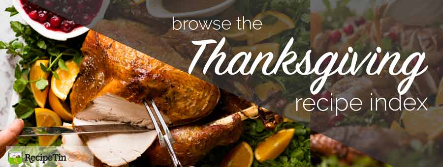 Easy Thanksgiving Recipes on RecipeTin Eats