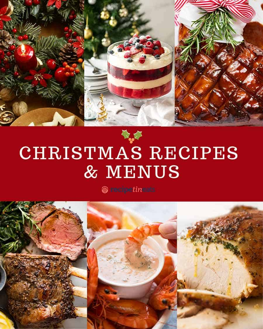 Christmas Recipes and Christmas Menus - RecipeTin Eats