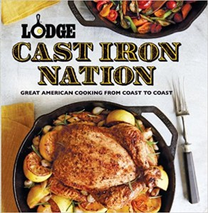 Lodge Cast Iron Nation Great American Cooking from Coast to Coast