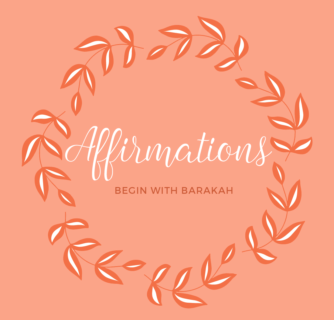 Begin with Barakah - Affirmations