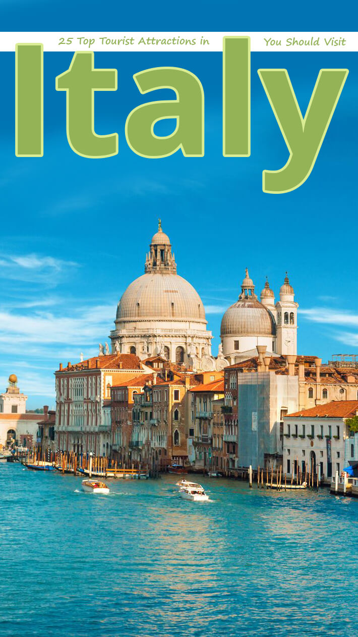 25 Top Tourist Attractions in Italy You Should Visit