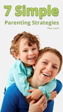 7 Simple Parenting Strategies That Work