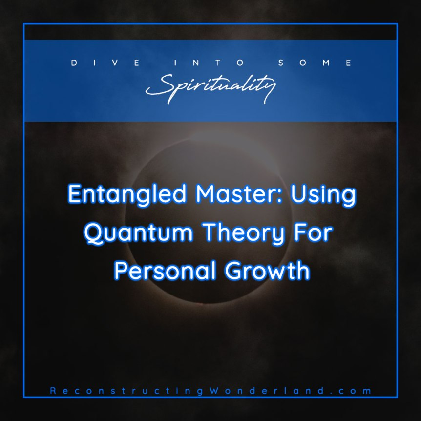 entangled master quantum theory for personal growth