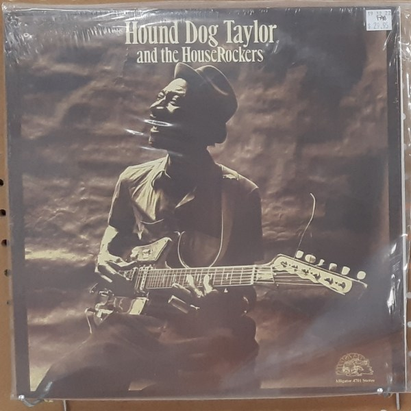 "TAYLOR, HOUND DOG AND THE HOUSEROCKERS - ""Hound Dog Taylor and the HouseRockers"""