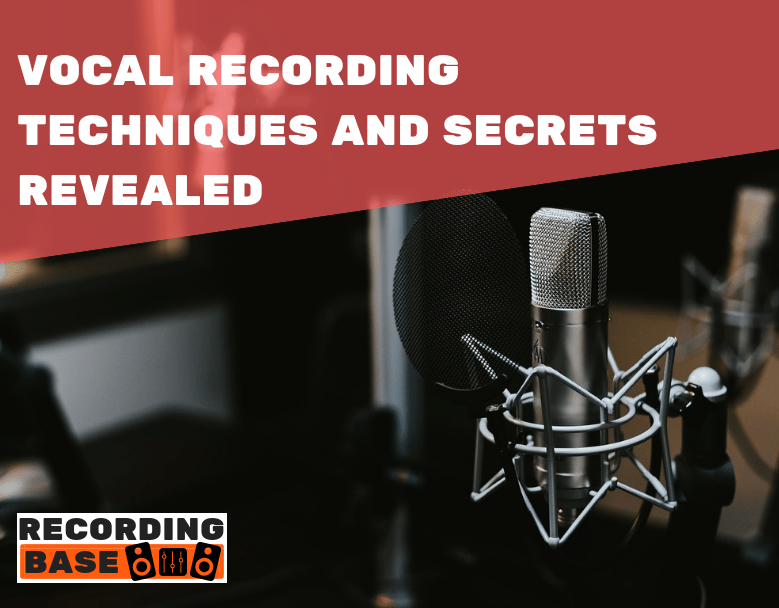vocal recording techniques secrets