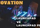 The Difference Between Launchpad vs Launchpad Pro