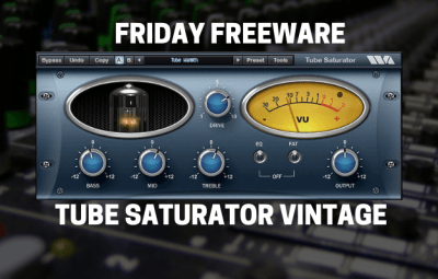 Friday Freeware: Tube Saturator Vintage By Wave Arts