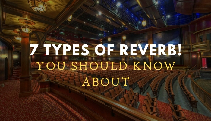 7 types of reverb