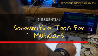 SONGWRITING TOOLS FOR BEGINNERS