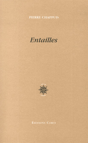 Pierre Chappuis, Entailles Editions Corti, 2014, 88 pages, 15 euros